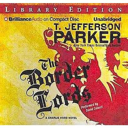 The Border Lords (Unabridged) (Compact Disc)