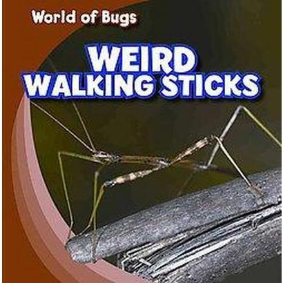 Weird Walking Sticks (Hardcover)