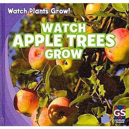 Watch Apple Trees Grow (Hardcover)