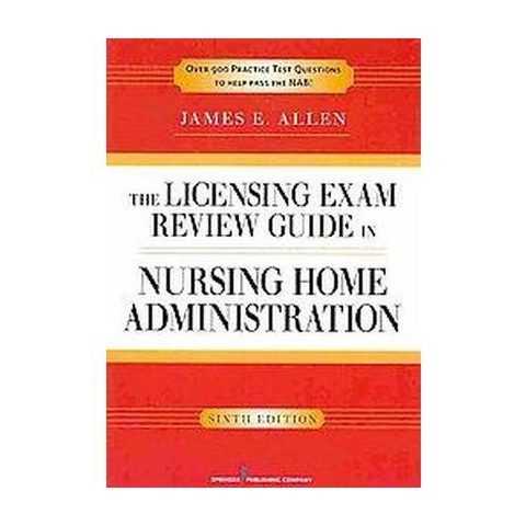 The Licensing Exam Review Guide in Nursing Home Administration (Paperback)