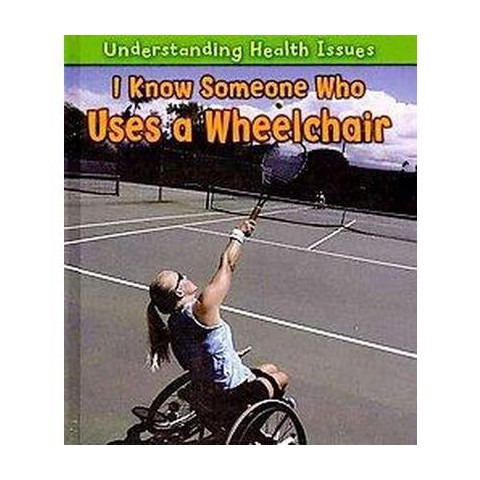 I Know Someone Who Uses a Wheelchair (Hardcover)