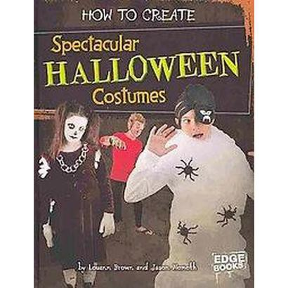 How to Create Spectacular Halloween Costumes (Hardcover)
