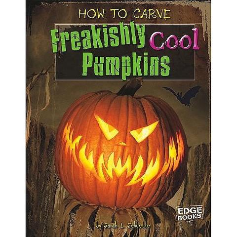 How to Carve Freakishly Cool Pumpkins (Hardcover)