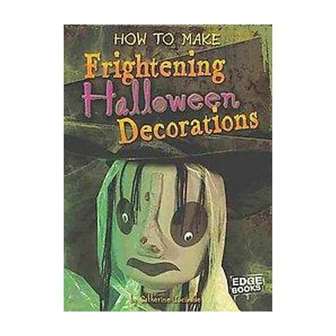 How to Make Frightening Halloween Decorations (Hardcover)