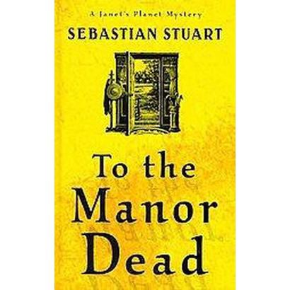 To the Manor Dead (Large Print) (Hardcover)
