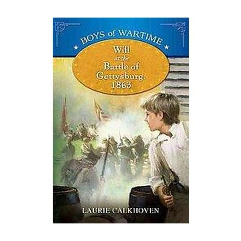 Will at the Battle of Gettysburg 1863 (Hardcover)