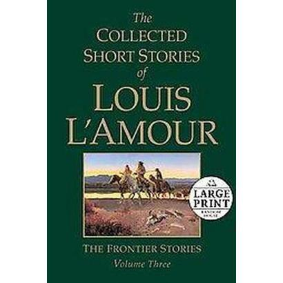 The Collected Short Stories of Louis L'amour (3) (Large Print) (Paperback)