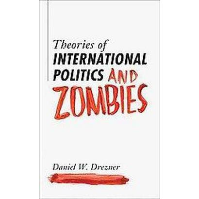 Theories of International Politics and Zombies (Paperback)