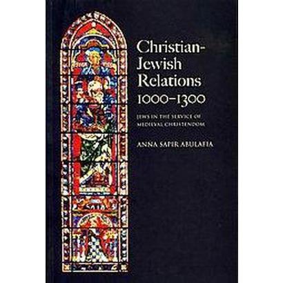 Christian-Jewish Relations, 1000-1300 (Paperback)