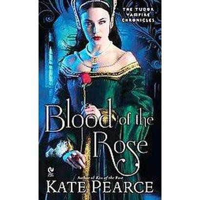 Blood of the Rose (Reprint) (Paperback)