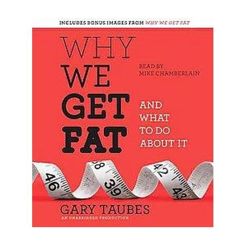 Why We Get Fat (Unabridged) (Compact Disc)