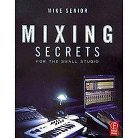 Mixing Secrets for the Small Studio (Paperback)