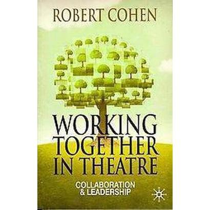 Working Together in Theatre (Paperback)
