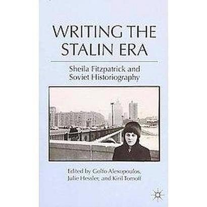 Writing the Stalin Era (Paperback)