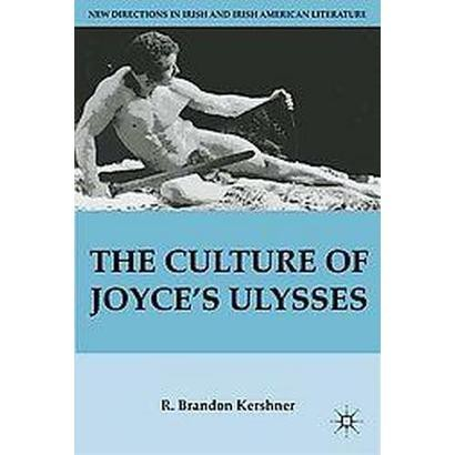 The Culture of Joyce's Ulysses (Hardcover)