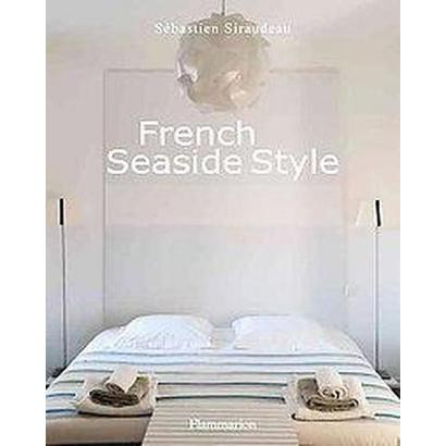 French Seaside Style (Hardcover)