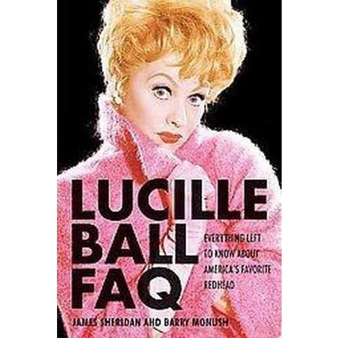 Lucille Ball FAQ (Paperback)