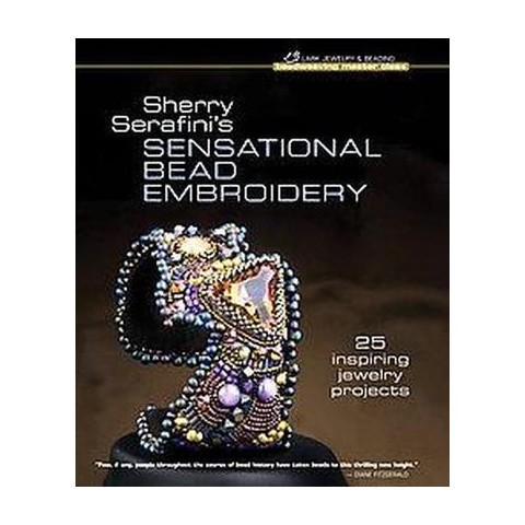 Sherry Serafini's Sensational Bead Embroidery (Hardcover)