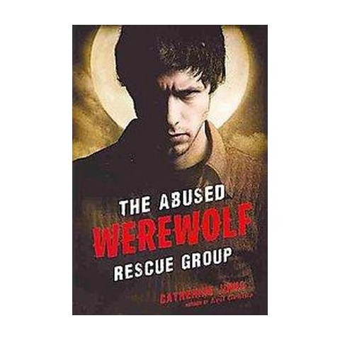 The Abused Werewolf Rescue Group (Hardcover)
