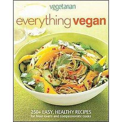 Vegetarian Times Everything Vegan (Hardcover)