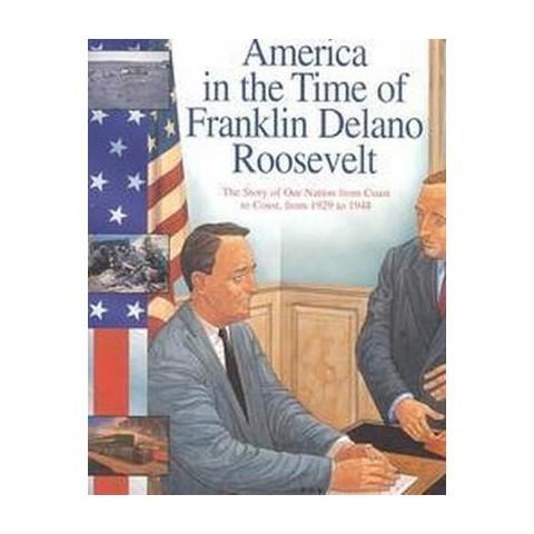 America in the Time of Franklin Delano Roosevelt (Paperback)