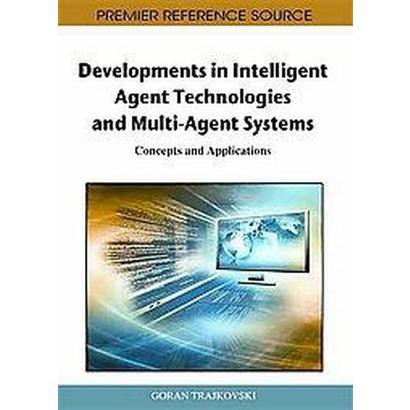 Developments in Intelligent Agent Technologies and Multi-agent Systems (Hardcover)