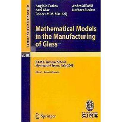 Mathematical Models in the Manufacturing of Glass (Paperback)