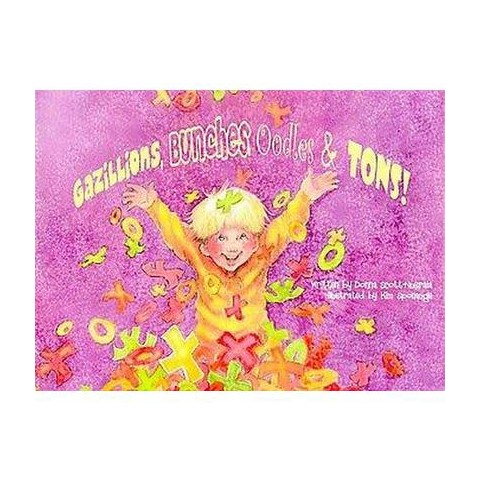Gazillions, Bunches, Oodles and Tons! (Hardcover)