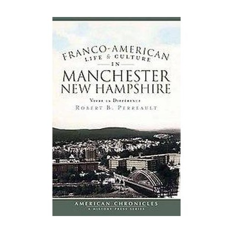 Franco-american Life and Culture in Manchester, New Hampshire (Paperback)