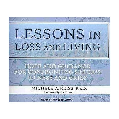 Lessons in Loss and Living (Unabridged) (Compact Disc)