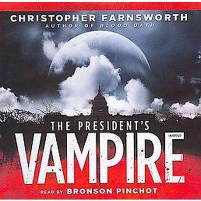 The President?s Vampire (Unabridged) (Compact Disc)