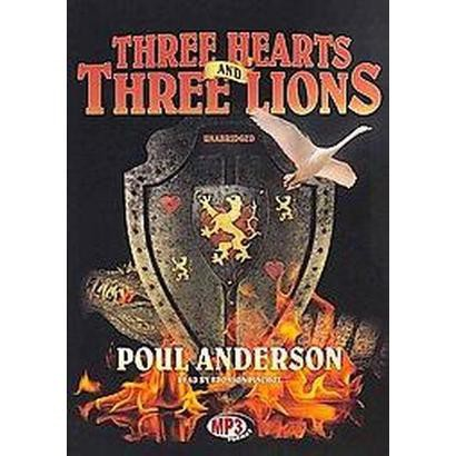 Three Hearts and Three Lions (Unabridged) (Compact Disc)