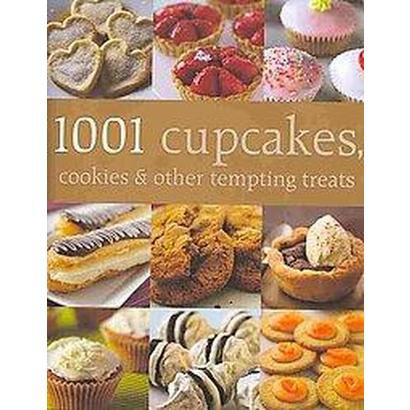 1001 Cupcakes, Cookies & Tempting Treats (Hardcover)