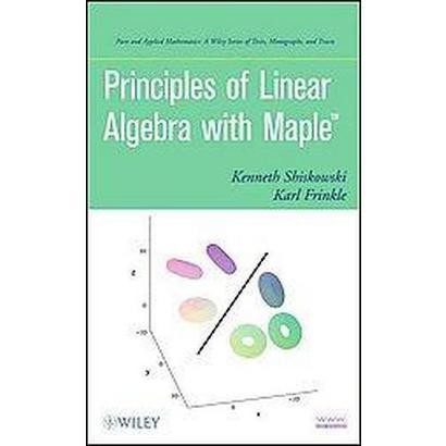 Principles of Linear Algebra with Maple (Hardcover)