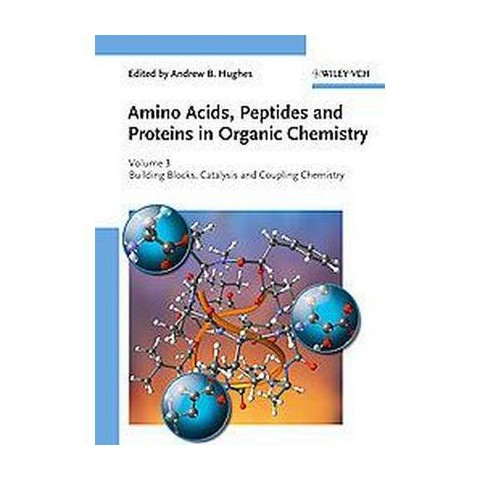Amino Acids, Peptides and Proteins in Organic Chemistry (3) (Hardcover)