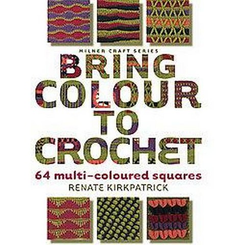 Bring Colour to Crochet (Paperback)