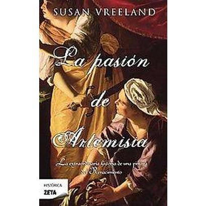La pasion de Artemisia / The Passion of Artemisia (Paperback)