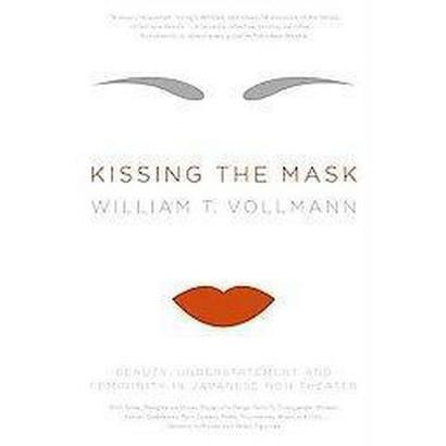 Kissing the Mask (Reprint) (Paperback)