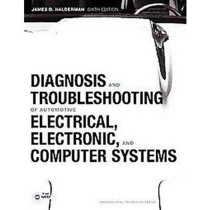 Diagnosis and Troubleshooting of Automotive Electrical, Electronic, and Computer Systems (Paperback)