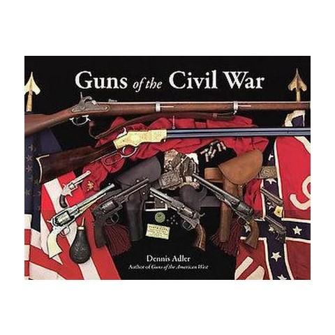 Guns of the Civil War (Hardcover)