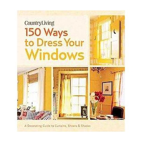 150 Ways to Dress Your Windows (Hardcover)