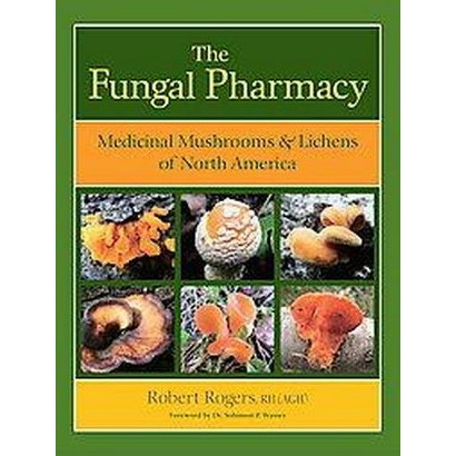 The Fungal Pharmacy (Paperback)
