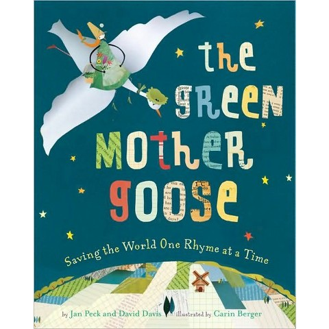 The Green Mother Goose: Saving the World One Rhyme at a Time (Hardcover)
