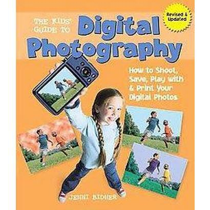 The Kids' Guide to Digital Photography (Revised / Updated) (Paperback)