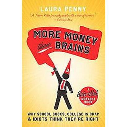 More Money Than Brains (Paperback)