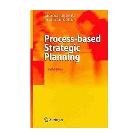 Process-Based Strategic Planning (Hardcover)