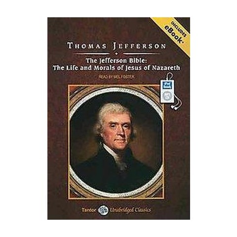 The Jefferson Bible: The Life and Morals of Jesus of Nazareth (Unabridged) (Compact Disc)