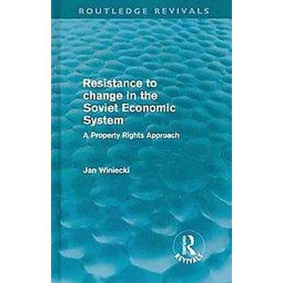 Resistance to Change in the Soviet Economic System (Hardcover)
