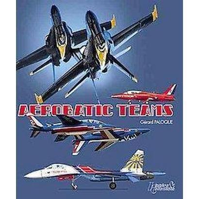 Aerobatic Teams (Paperback)