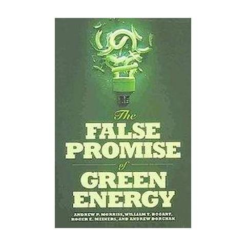 False Promise of Green Energy (Hardcover)